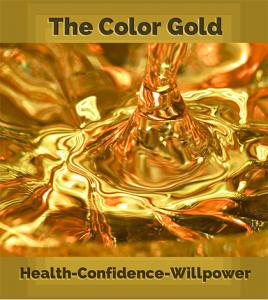 The Color Gold - Good Health, Confidence, and Willpower